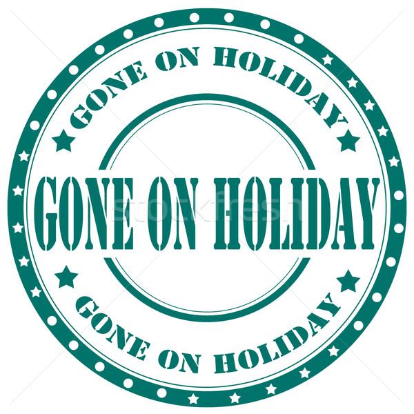 Gone On Holiday-stamp Stock photo © carmen2011