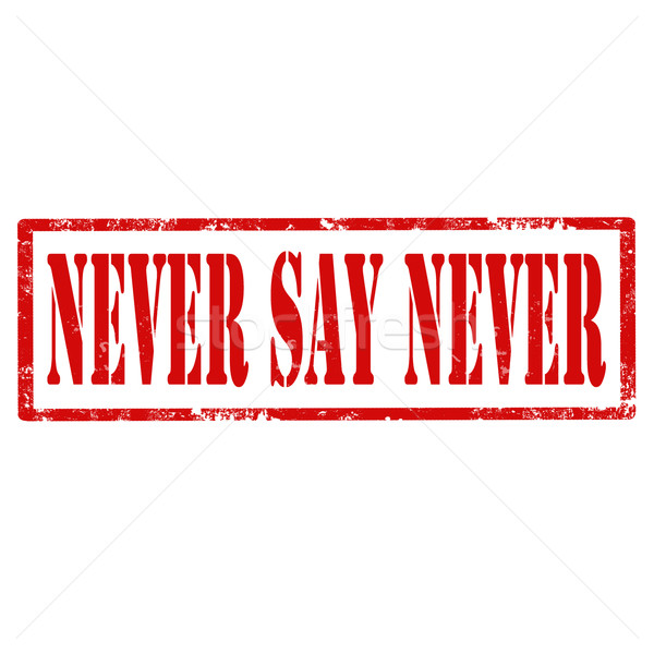 Never Say Never-stamp Stock photo © carmen2011