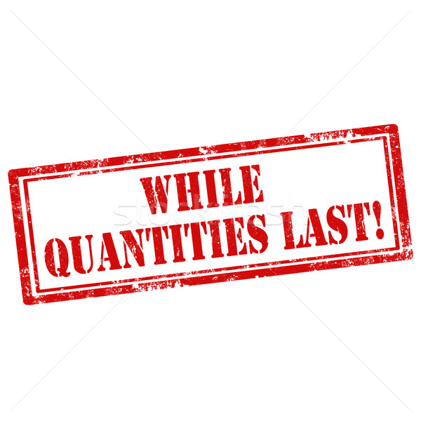While Quantities Last Stock photo © carmen2011