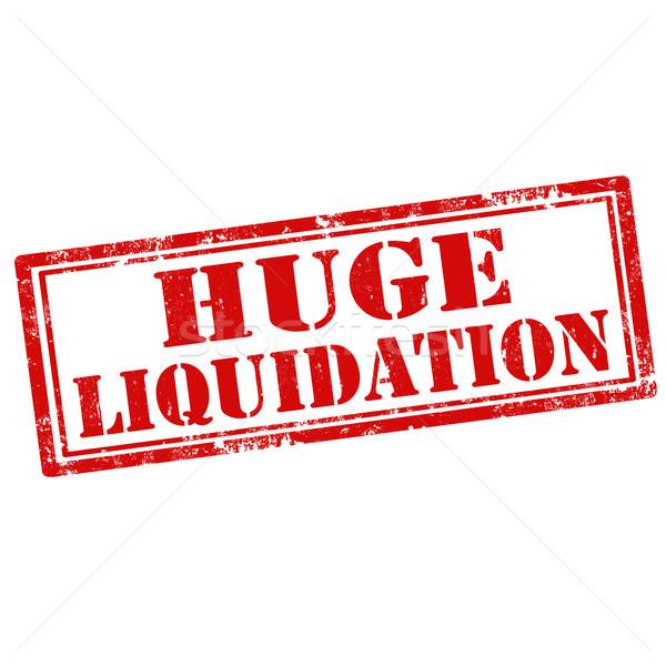 Huge Liquidation Stock photo © carmen2011