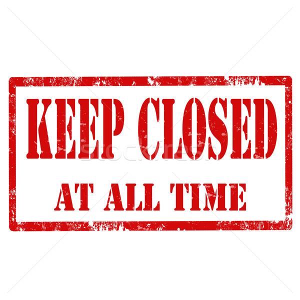 Keep Closed-stamp Stock photo © carmen2011