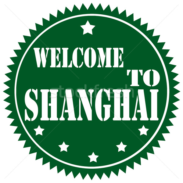 Welcome To Shanghai Stock photo © carmen2011
