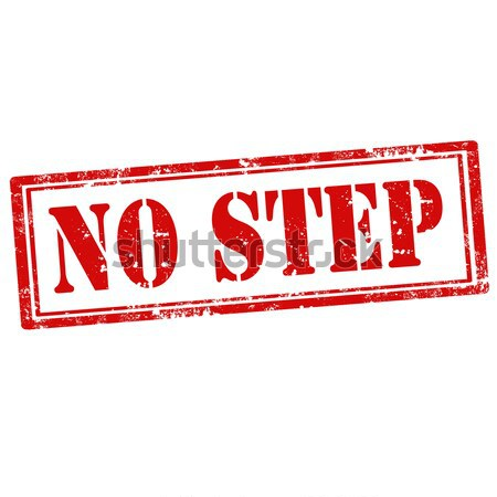 No Step-stamp Stock photo © carmen2011