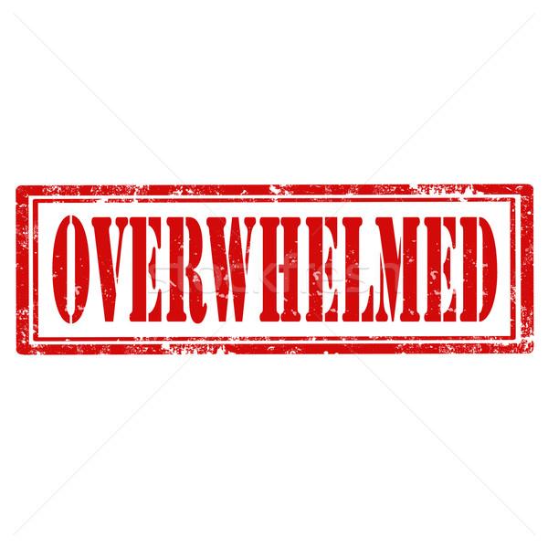 Overwhelmed-stamp Stock photo © carmen2011