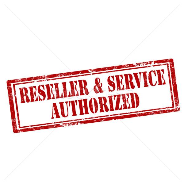 Reseller & Service Authorized Stock photo © carmen2011