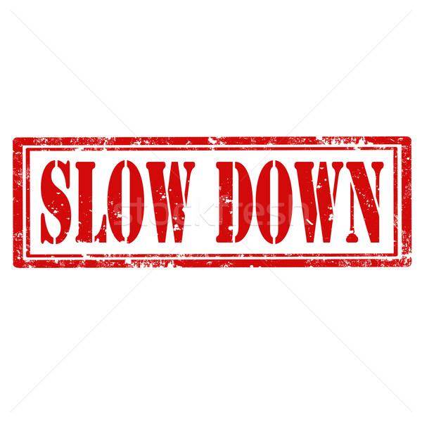 Slow Down-stamp Stock photo © carmen2011