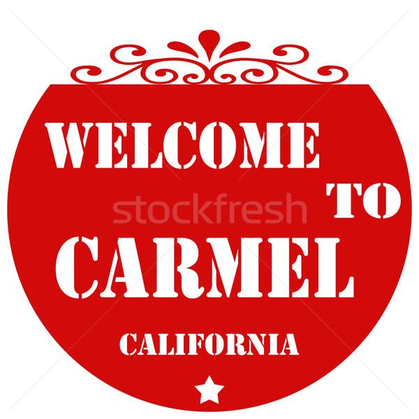 Welcome To Carmel Stock photo © carmen2011