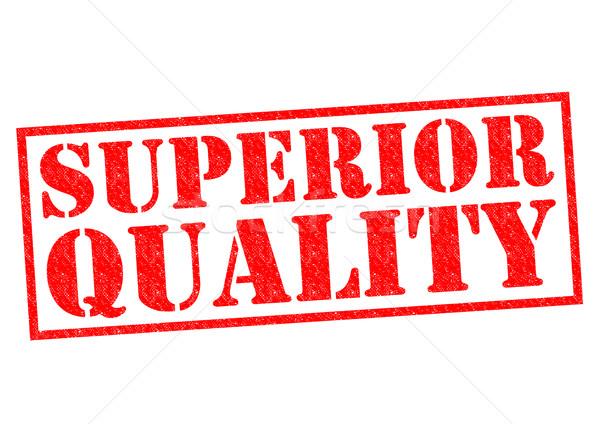 SUPERIOR QUALITY Stock photo © chrisdorney