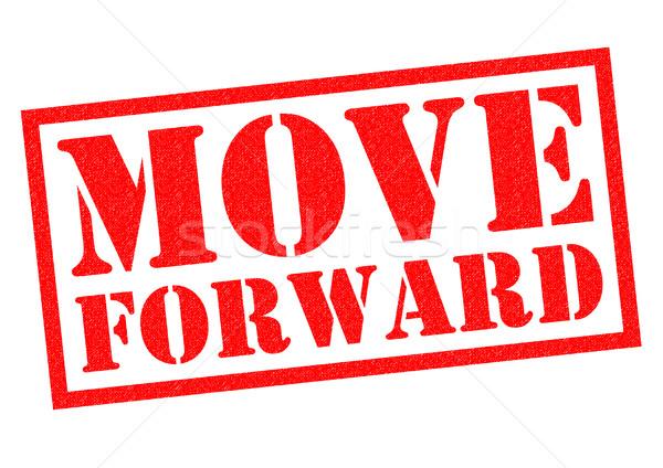 MOVE FORWARD Stock photo © chrisdorney