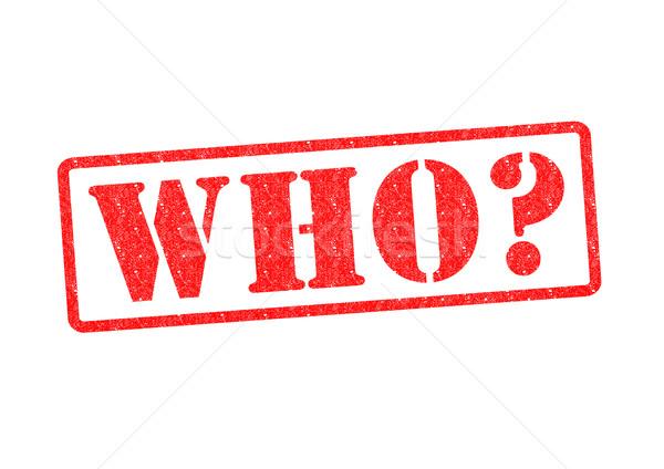 WHO? Stock photo © chrisdorney