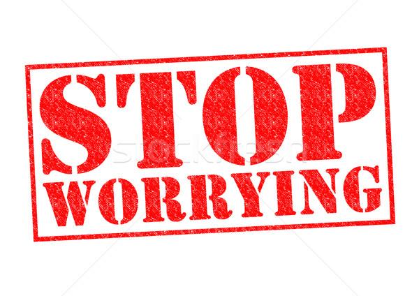 STOP WORRYING Stock photo © chrisdorney