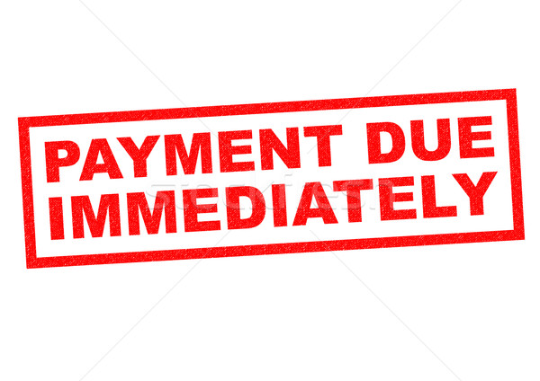 Stock photo: PAYMENT DUE IMMEDIATELY