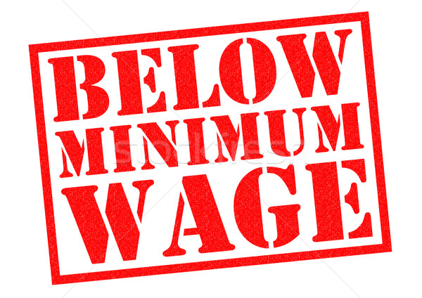 BELOW MINIMUM WAGE Stock photo © chrisdorney