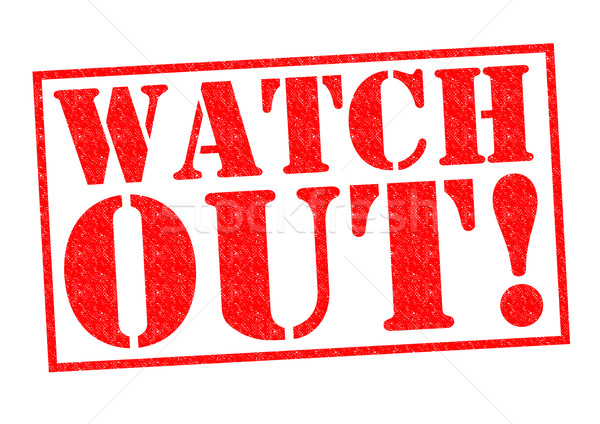 WATCH OUT! Stock photo © chrisdorney