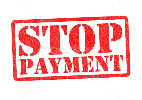 STOP PAYMENT Stock photo © chrisdorney