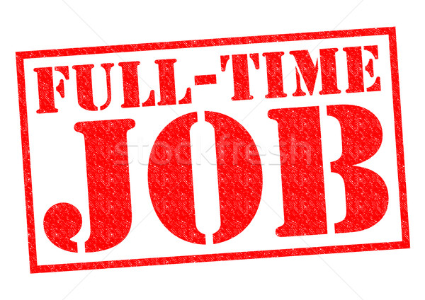 FULL-TIME JOB Stock photo © chrisdorney