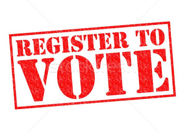 REGISTER TO VOTE Stock photo © chrisdorney