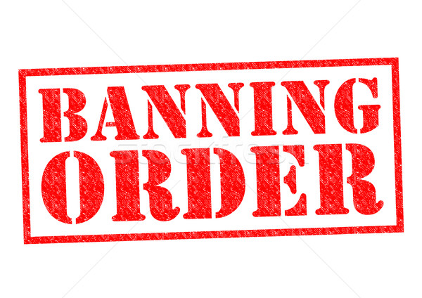 BANNING ORDER Stock photo © chrisdorney