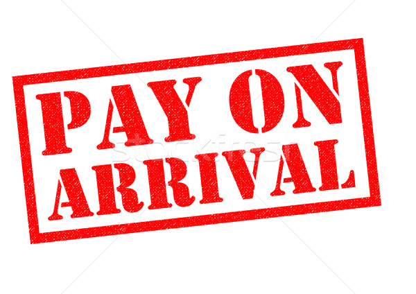 PAY ON ARRIVAL Stock photo © chrisdorney