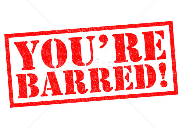YOU'RE BARRED! Stock photo © chrisdorney