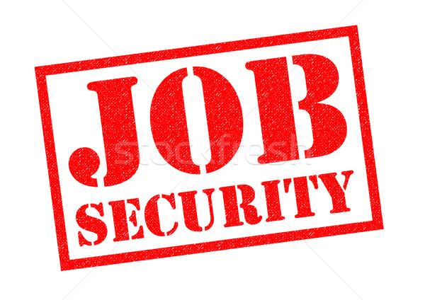 JOB SECURITY Stock photo © chrisdorney