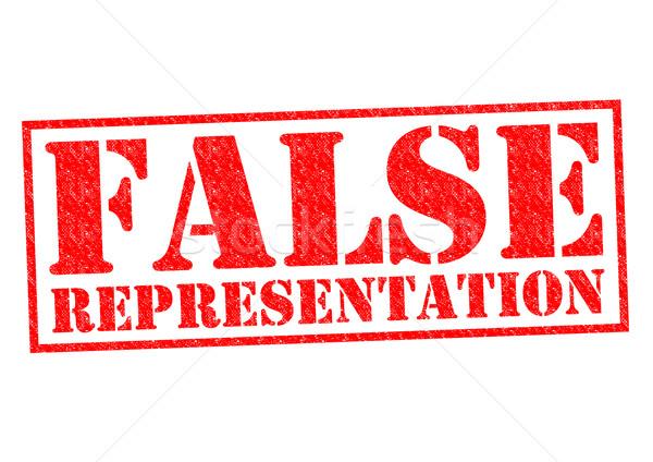 FALSE REPRESENTATION Stock photo © chrisdorney