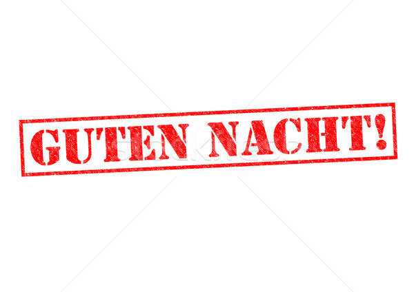 GUTEN NACHT! Stock photo © chrisdorney