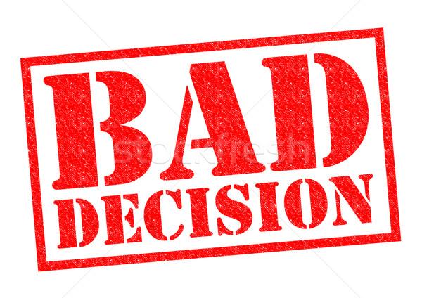 BAD DECISION Stock photo © chrisdorney