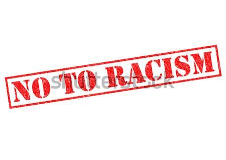 NO TO RACISM Stock photo © chrisdorney