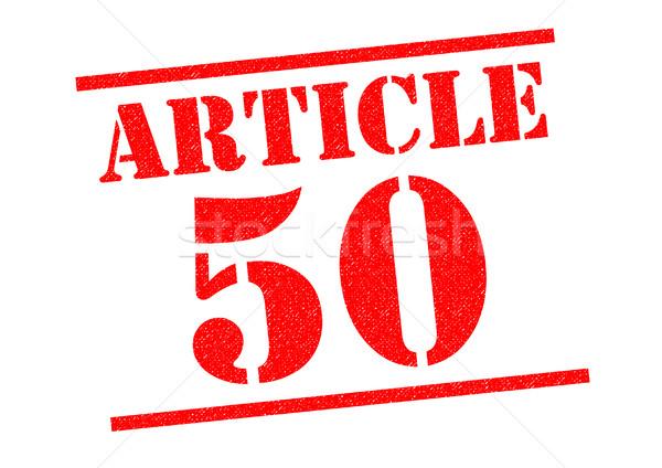 ARTICLE 50 Rubber Stamp Stock photo © chrisdorney