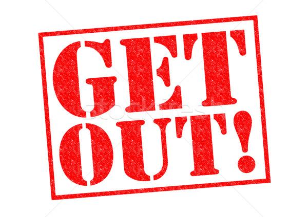 GET OUT! Stock photo © chrisdorney