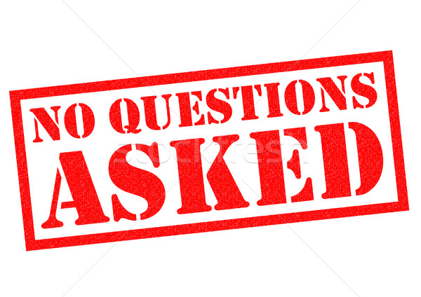 NO QUESTIONS ASKED Stock photo © chrisdorney