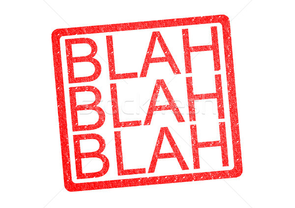 BLAH BLAH BLAH Rubber Stamp Stock photo © chrisdorney