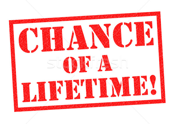 CHANCE OF A LIFETIME Stock photo © chrisdorney