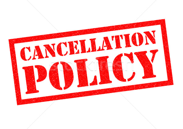 CANCELLATION POLICY Stock photo © chrisdorney