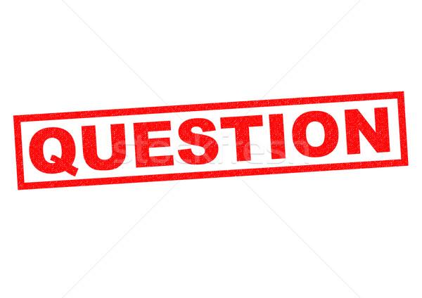 QUESTION Stock photo © chrisdorney