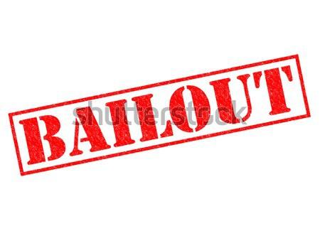 BAILOUT Stock photo © chrisdorney