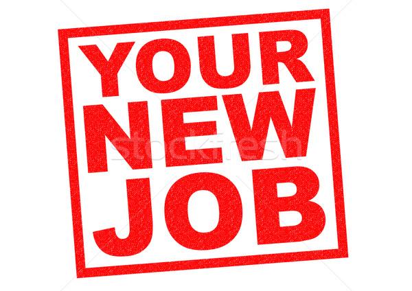 YOUR NEW JOB Stock photo © chrisdorney