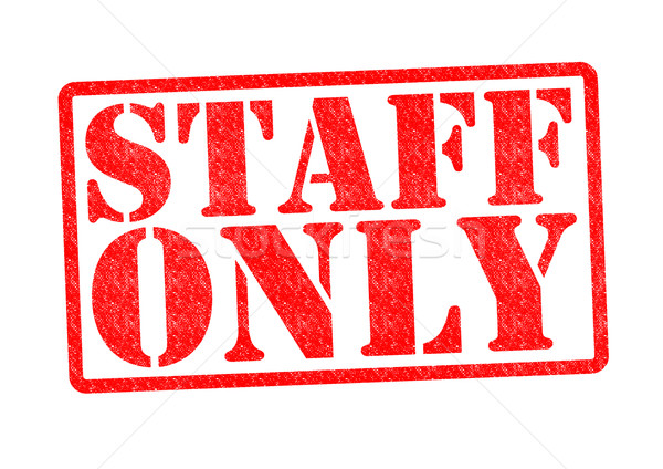 STAFF ONLY Stock photo © chrisdorney