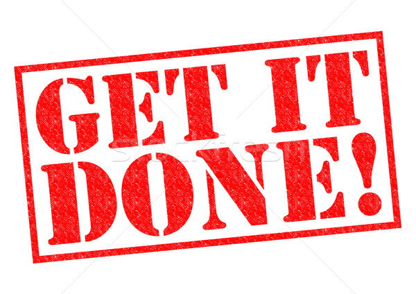 GET IT DONE! Stock photo © chrisdorney