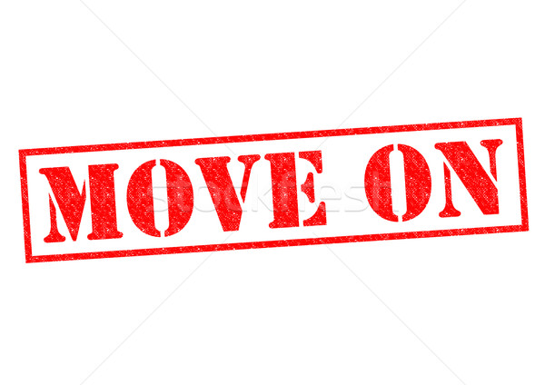 MOVE ON Stock photo © chrisdorney
