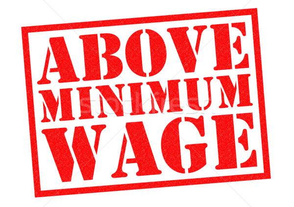 ABOVE MINIMUM WAGE Stock photo © chrisdorney