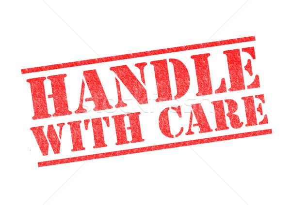 HANDLE WITH CARE Stock photo © chrisdorney