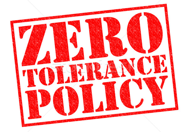 ZERO TOLERANCE POLICY Stock photo © chrisdorney
