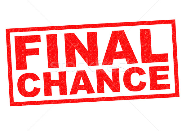 FINAL CHANCE Stock photo © chrisdorney
