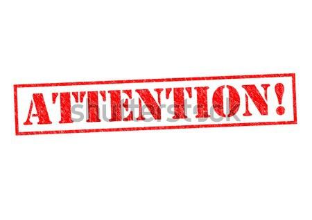ATTENTION! Stock photo © chrisdorney