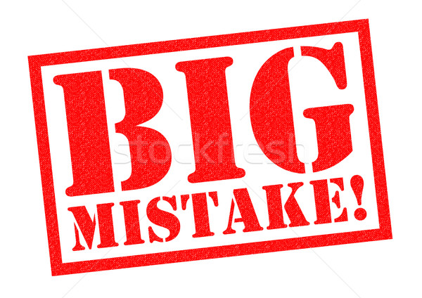BIG MISTAKE! Stock photo © chrisdorney