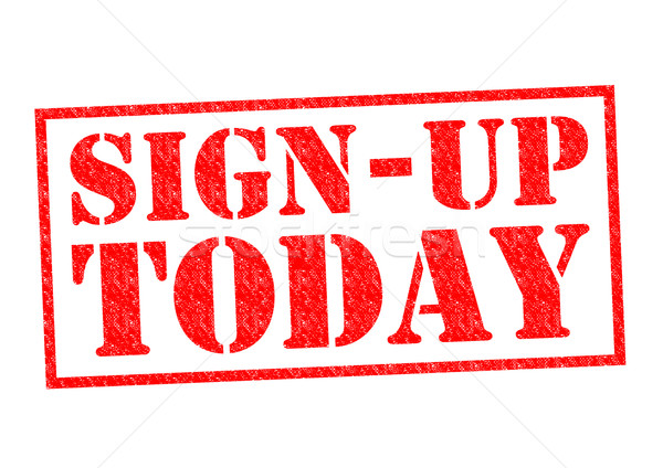 SIGN-UP TODAY Stock photo © chrisdorney