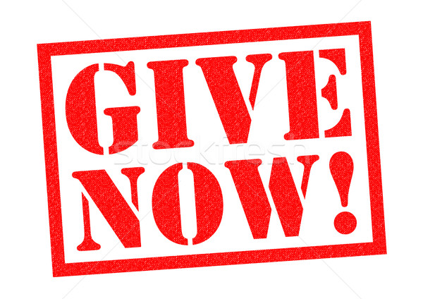 GIVE NOW! Stock photo © chrisdorney