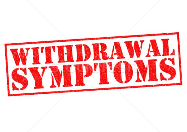 WITHDRAWAL SYMPTOMS Stock photo © chrisdorney